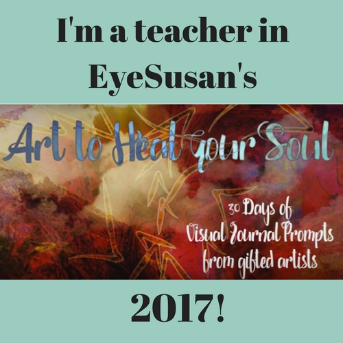 Join the Eye Susan Art to Heal your Soul art journaling journey in 2017!