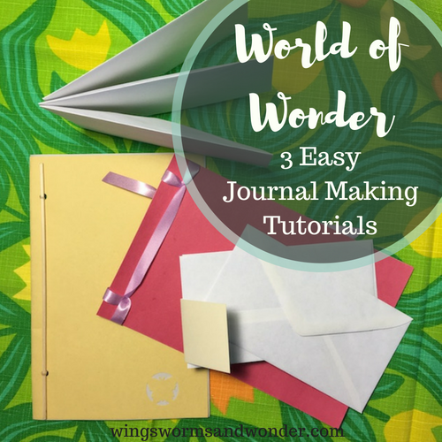 3 journal making tutorials from my World of Wonder conference presentation! Click to learn how to make 3 easy and fun journal styles the Wings, Worms, and Wonder way!