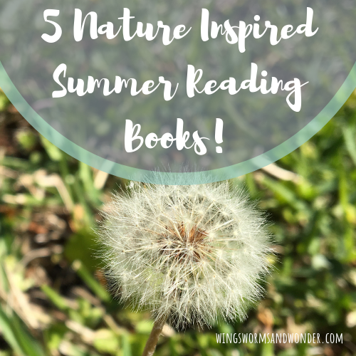 "Summer officially begins June 21. Get ready for the solstice by boosting your summer reading lists! Click for 5 nature inspired books and a Wings, Worms, and Wonder ""After Reading Fun"" ideas to go with each!"