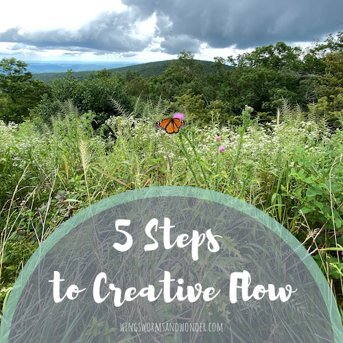 Need some help getting into a good creative flow? Click here for 5 tips form Wings, Worms, and Wonder!